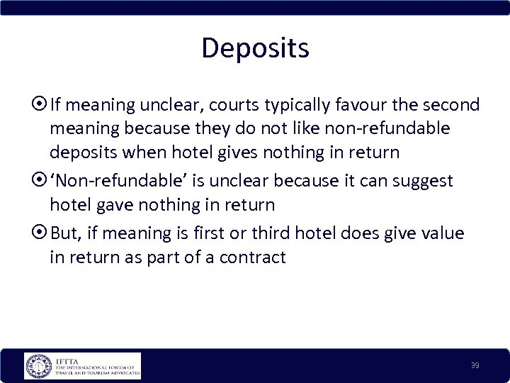 Deposits If meaning unclear, courts typically favour the second meaning because they do not