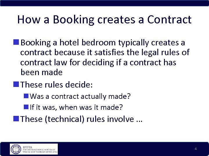 How a Booking creates a Contract Booking a hotel bedroom typically creates a contract