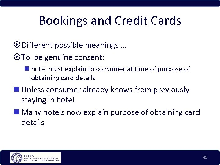 Bookings and Credit Cards Different possible meanings. . . To be genuine consent: hotel