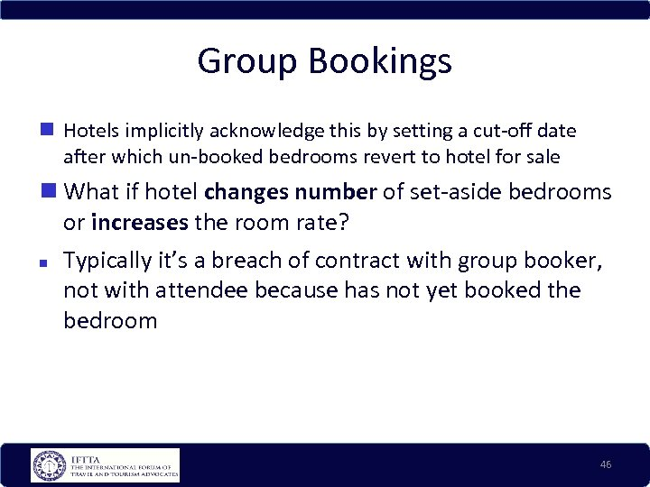 Group Bookings Hotels implicitly acknowledge this by setting a cut-off date after which un-booked