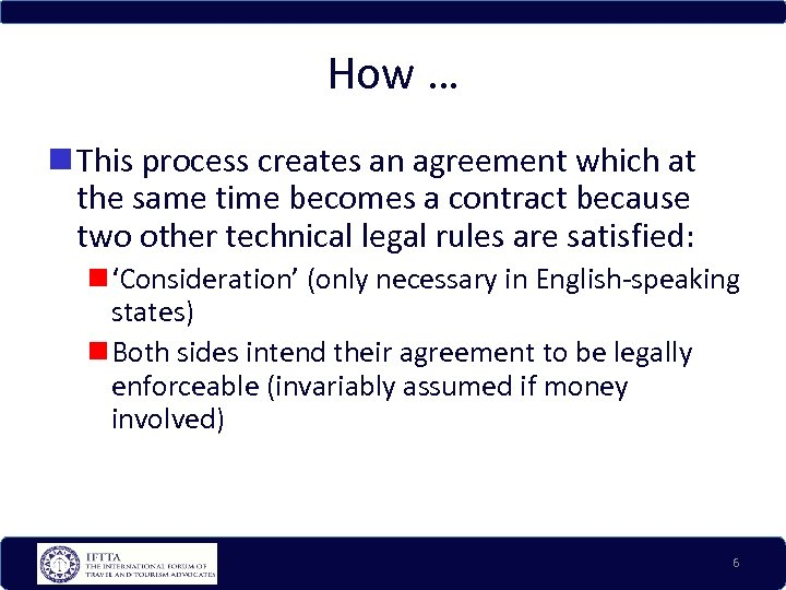 How … This process creates an agreement which at the same time becomes a
