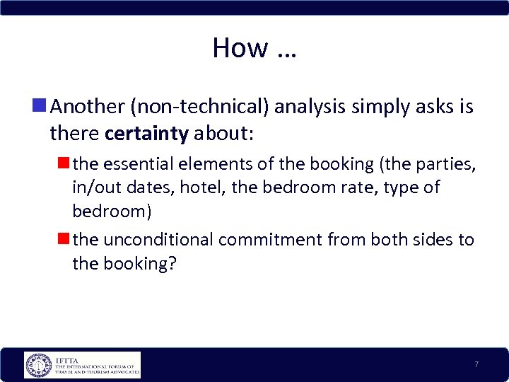 How … Another (non-technical) analysis simply asks is there certainty about: the essential elements