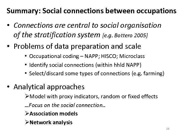 Summary: Social connections between occupations • Connections are central to social organisation of the