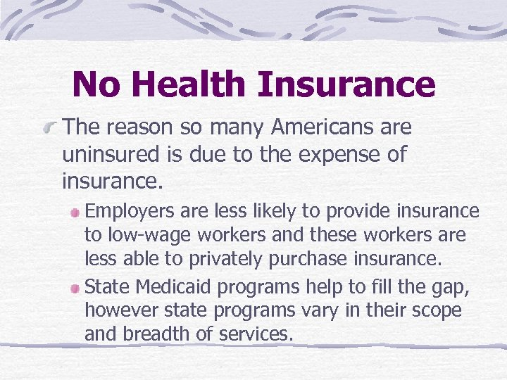 No Health Insurance The reason so many Americans are uninsured is due to the
