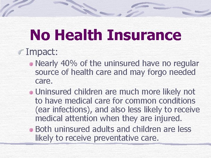 No Health Insurance Impact: Nearly 40% of the uninsured have no regular source of