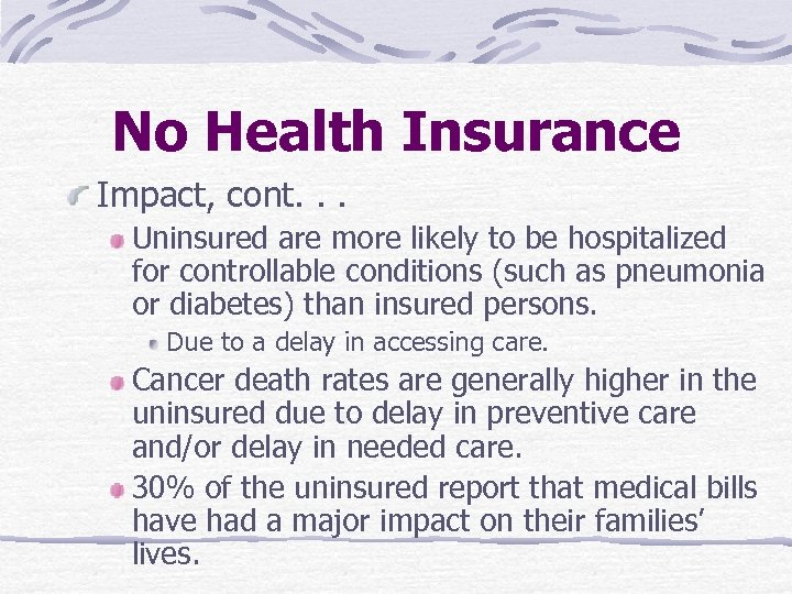 No Health Insurance Impact, cont. . . Uninsured are more likely to be hospitalized