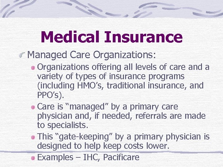 Medical Insurance Managed Care Organizations: Organizations offering all levels of care and a variety