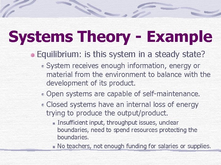 Systems Theory - Example Equilibrium: is this system in a steady state? System receives