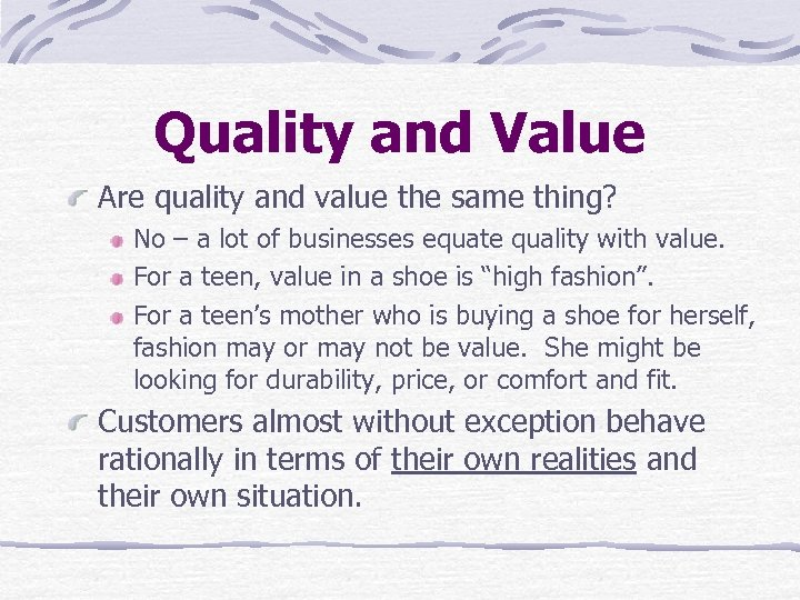 Quality and Value Are quality and value the same thing? No – a lot