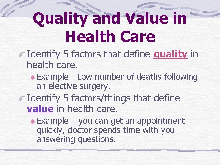 Quality and Value in Health Care Identify 5 factors that define quality in health