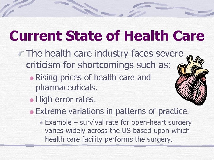 Current State of Health Care The health care industry faces severe criticism for shortcomings