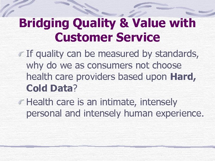 Bridging Quality & Value with Customer Service If quality can be measured by standards,