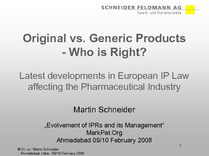 Original vs. Generic Products - Who is Right? Latest developments in European IP Law