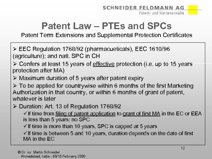 Patent Law – PTEs and SPCs Patent Term Extensions and Supplemental Protection Certificates Ø