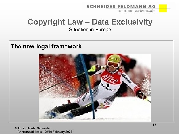 Copyright Law – Data Exclusivity Situation in Europe The new legal framework 16 ©