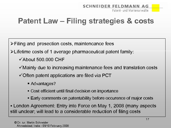 Patent Law – Filing strategies & costs ØFiling and prosection costs, maintencance fees ØLifetime