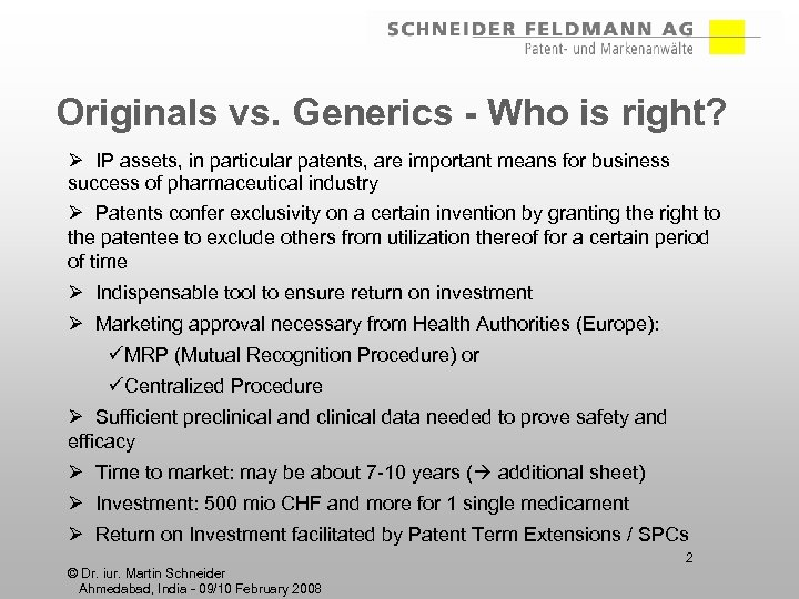 Originals vs. Generics - Who is right? Ø IP assets, in particular patents, are