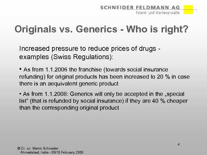 Originals vs. Generics - Who is right? Increased pressure to reduce prices of drugs