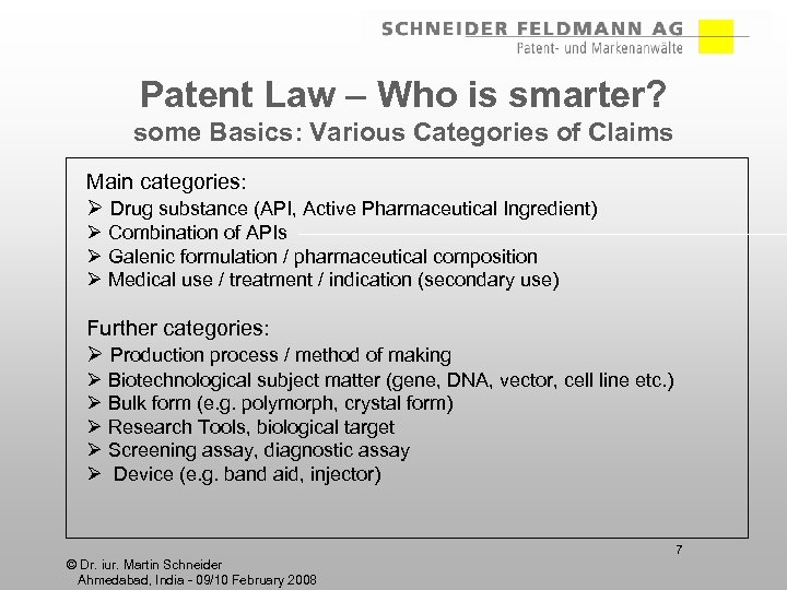 Patent Law – Who is smarter? some Basics: Various Categories of Claims Main categories: