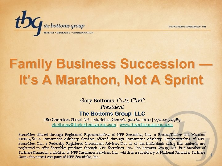 Family Business Succession — It's A Marathon, Not A Sprint Gary Bottoms, CLU, Ch.