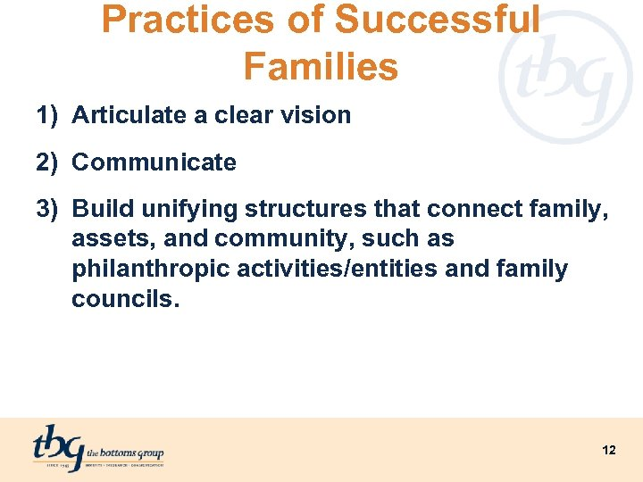 Practices of Successful Families 1) Articulate a clear vision 2) Communicate 3) Build unifying