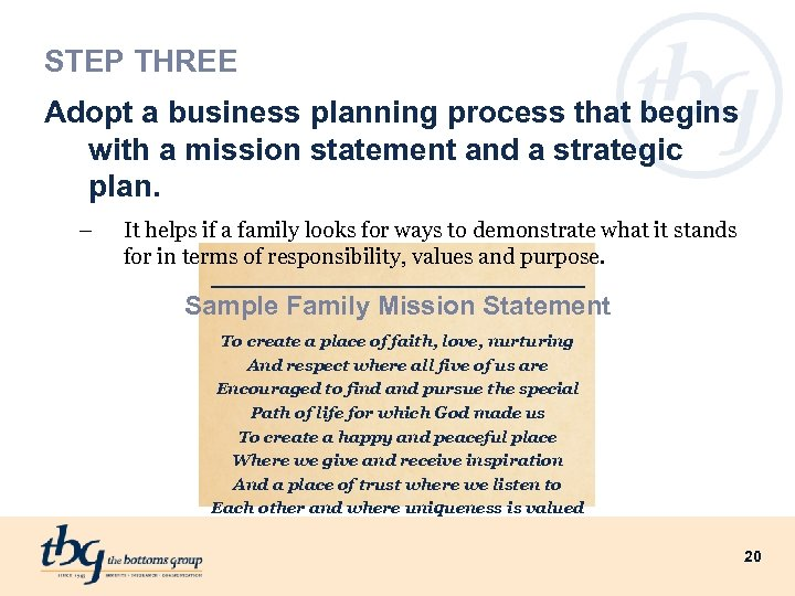 STEP THREE Adopt a business planning process that begins with a mission statement and
