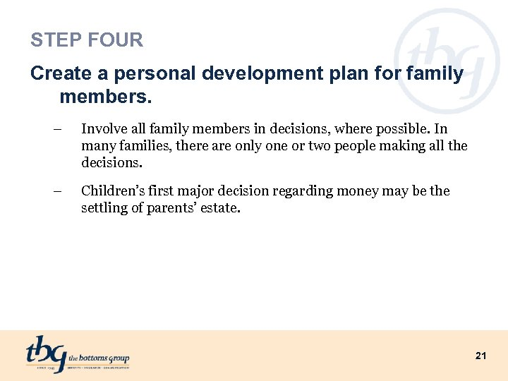 STEP FOUR Create a personal development plan for family members. – Involve all family