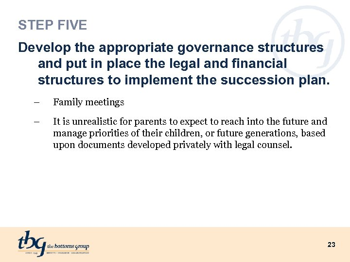 STEP FIVE Develop the appropriate governance structures and put in place the legal and
