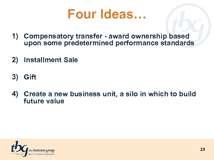 Four Ideas… 1) Compensatory transfer - award ownership based upon some predetermined performance standards