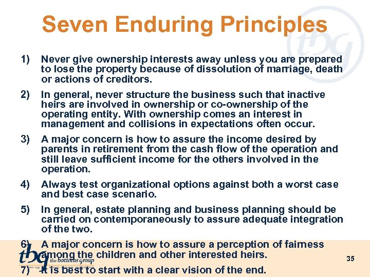Seven Enduring Principles 1) 2) 3) 4) 5) 6) 7) Never give ownership interests