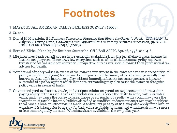 Footnotes 1 MASSMUTUAL, AMERICAN FAMILY BUSINESS SURVEY 7 (2007). 2 Id. at 1. 3