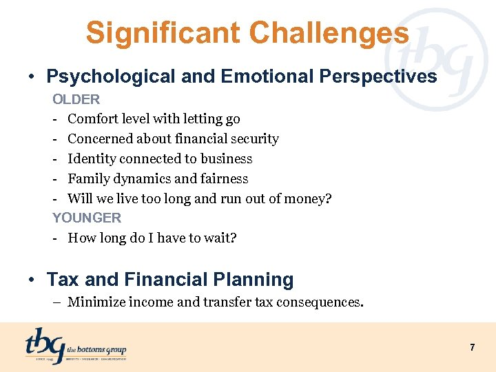 Significant Challenges • Psychological and Emotional Perspectives OLDER - Comfort level with letting go