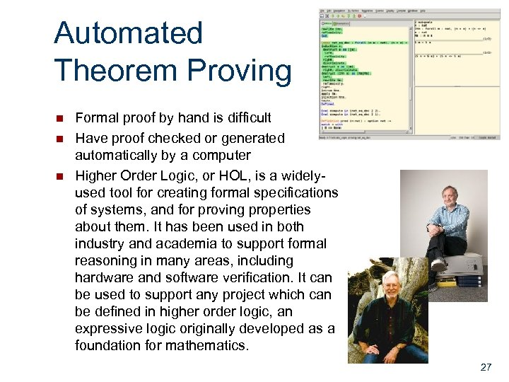 Automated Theorem Proving n n n Formal proof by hand is difficult Have proof