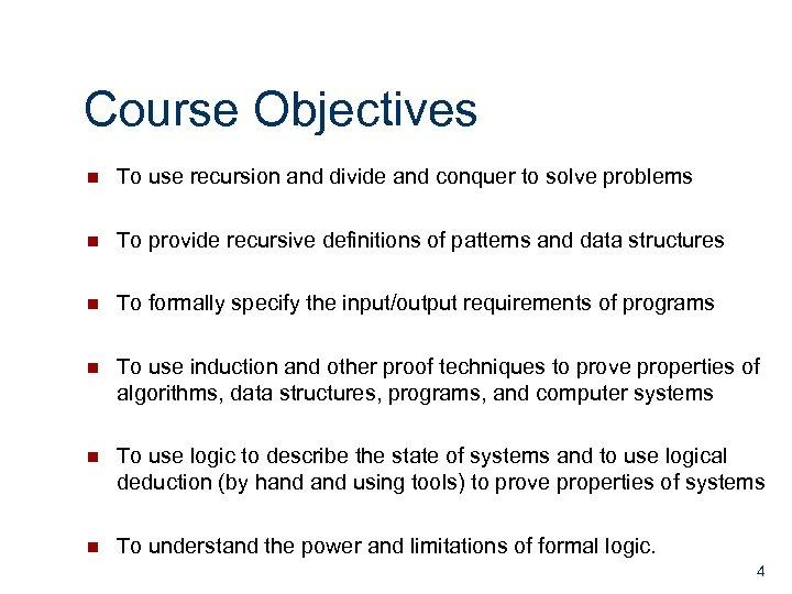 Course Objectives n To use recursion and divide and conquer to solve problems n