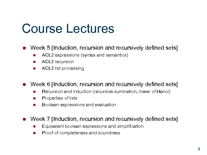 Course Lectures n Week 5 [Induction, recursion and recursively defined sets] n n Week