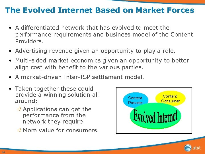 The Evolved Internet Based on Market Forces • A differentiated network that has evolved