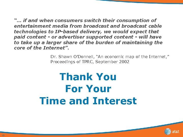 """""""… if and when consumers switch their consumption of entertainment media from broadcast and"""