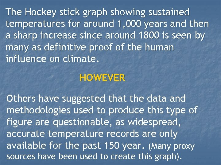 The Hockey stick graph showing sustained temperatures for around 1, 000 years and then