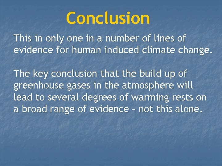 Conclusion This in only one in a number of lines of evidence for human