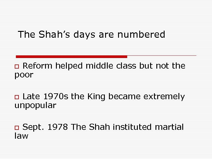 The Shah's days are numbered o Reform helped middle class but not the poor