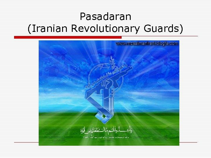 Pasadaran (Iranian Revolutionary Guards)