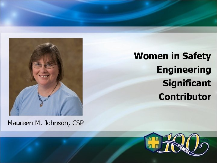 Women in Safety Engineering Significant Contributor Maureen M. Johnson, CSP