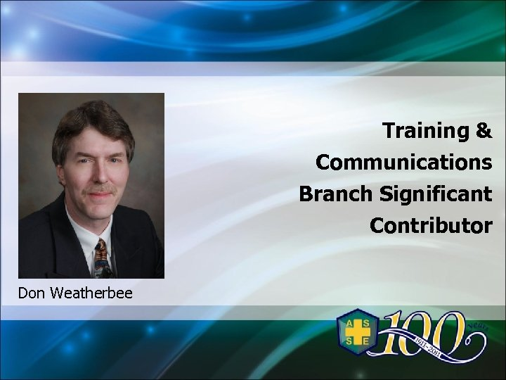Training & Communications Branch Significant Contributor Don Weatherbee