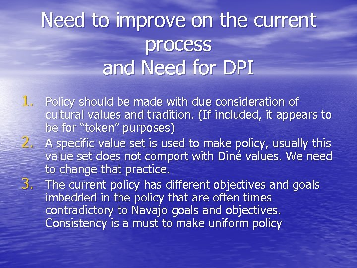 Need to improve on the current process and Need for DPI 1. Policy should