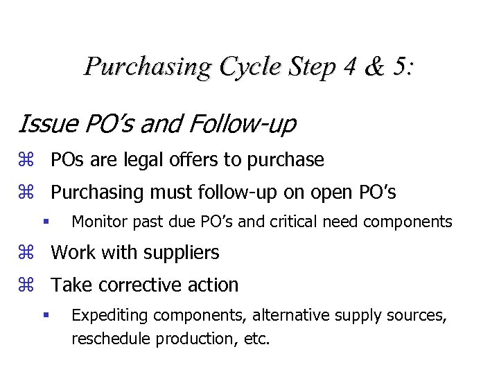 Purchasing Cycle Step 4 & 5: Issue PO's and Follow-up z POs are legal