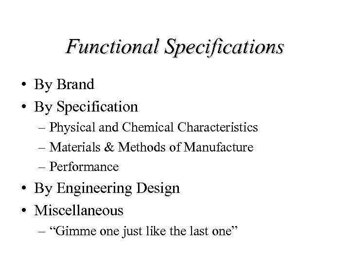Functional Specifications • By Brand • By Specification – Physical and Chemical Characteristics –