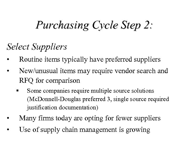 Purchasing Cycle Step 2: Select Suppliers • Routine items typically have preferred suppliers •