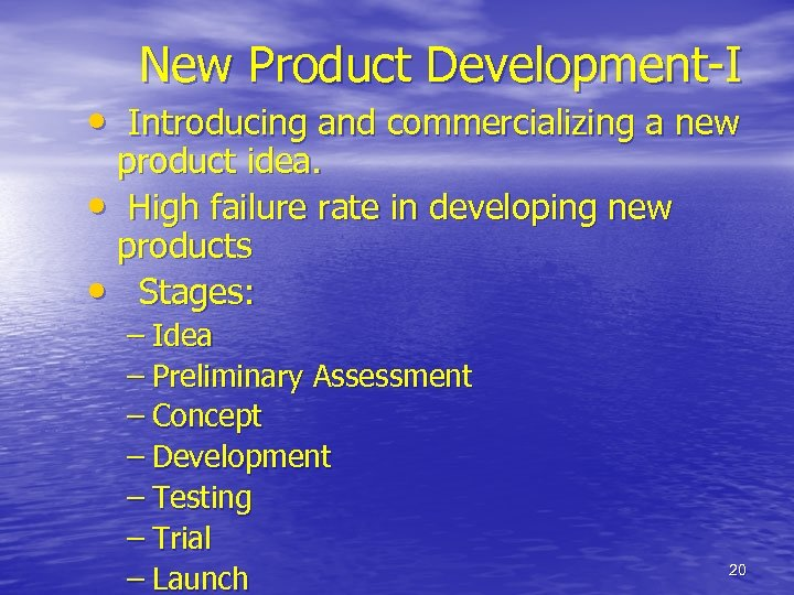 New Product Development-I • Introducing and commercializing a new product idea. • High failure