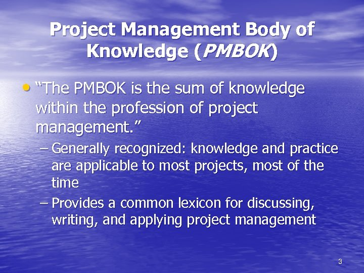 """Project Management Body of Knowledge (PMBOK) • """"The PMBOK is the sum of knowledge"""
