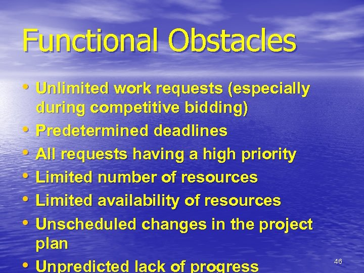Functional Obstacles • Unlimited work requests (especially • • • during competitive bidding) Predetermined